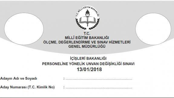 13 Ocak 2018 Tarihinde Yapılan İçişleri Bakanlığı Personeline Yönelik Unvan Değişikliği Sınavının Soru ve Cevap anahtarı