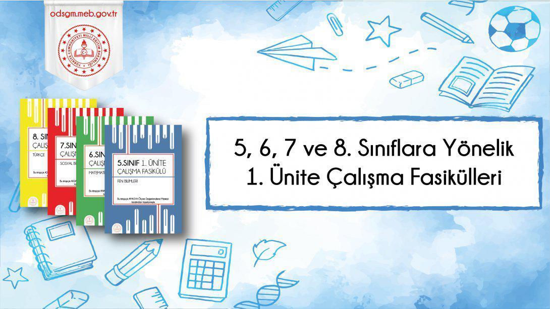 5, 6, 7 ve 8. Sınıf Düzeylerinde 1. Ünite Çalışma Fasikülleri Yayımlandı